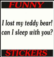 I LOST MY TEDY BEAR ! CAN I SLEEP WITH YOU?